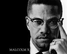 """Born Malcolm Little in Omaha, Nebraska on 5-19-25..he dropped the """"slave name"""" Little & adopted the initial X (representing an unknown) when he became a member of the Nation of Islam. Malcolm X articulated concepts of race pride & black nationalism in the early 1960s. In 1964, he made a break from the Nation of Islam. On February 21, 1965 Malcom X was shot and killed by Nation of Islam members; Talmadge Hayes, Norman Butler and Thomas Johnson at Manhatten's Audubon Ballroom."""