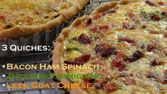 3 Quiches: Bacon Spinach - Zucchini Parmigiano - Leek Goat Cheese - Brun...