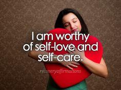 I am worthy of self-love and self-care. #selfcaresaturday