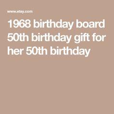 1968 birthday board 50th birthday gift for her 50th birthday