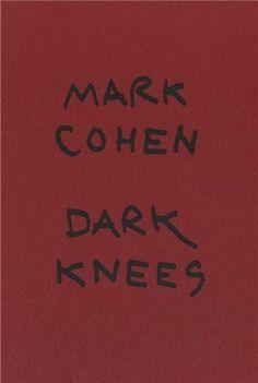 Dark Knees by Mark Cohen