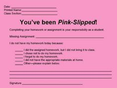 Pink slips for late assignments