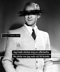 Villfarelser Swedish Quotes, Peer Pressure, Perfect Word, Pissed Off, Just For Fun, Sarcasm, Feminism, Haha, Clever