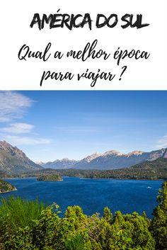 Qual é a melhor época para viajar pela América do Sul ?