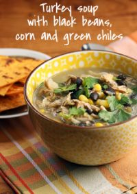 Turkey soup with black beans, corn and green chiles: a great way to use leftover turkey! #glutenfree