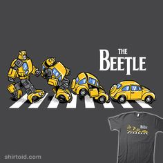 "Transformers T-Shirt by Nathan Davis aka Obvian. ""The Beetle"" is a parody ofThe Beatles' Abbey Road for fans of Bumblebee. Transformers Bumblebee, Transformers T Shirts, Transformers Autobots, Transformers Characters, Volkswagen, Vw T, Abbey Road, Kdf Wagen, Optimus Prime"