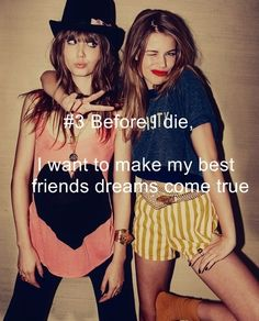 I want to make my best friends dreams come true