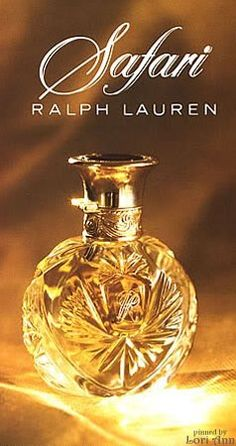 Ralph Lauren Safari I love this bottle, and I have a large factice (unfortunately empty) of it.
