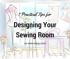 We have gathered some practical tips on designing a sewing room from choosing your room to decorating it for added motivation.