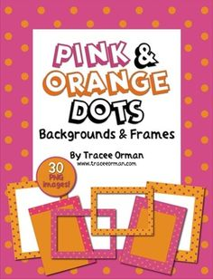 Fun Pink and Orange Polka Dots Backgrounds, Frames/Borders Clip Art for Commercial Use!This bundle of .png graphics was inspired by the fun colors in Chicka Chicka Boom Boom...
