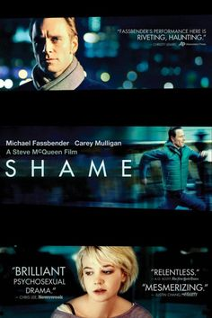 """Très beau film, poignant, dur, sensible malgré des situations et des images très crues. -- """"""""Shame"""" This is a great film, although not for everyone. It's very real and sad."""" By Steve McQueen. Michael Fassbender. 2011."""