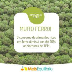 Combata a TPM com a ajuda da alimentação! http://maisequilibrio.com.br/ferro-contra-os-sintomas-da-tpm-2-1-1-736.html?origem=Pinterest