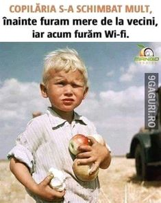 Childhood has changed- Copilăria s-a schimbat Childhood has changed - Wi Fi, Stupid Funny Memes, Motto, Cool Words, Childhood, Jokes, Lol, Change, Sayings
