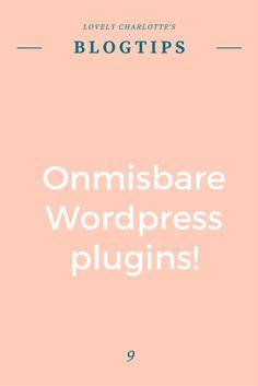Lovely Charlotte's #blogtips   Onmisbare #Wordpress #plugins!