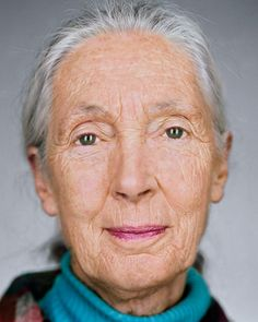 Jane Goodall. British Anthropologist. Her life's work to protect & research the Chimpanzees of Gombe National Park in Tanzania has moved inter-species understanding ahead by light years. Thank you, Ms. Goodall.