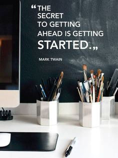 "Motivation: ""The secret to getting ahead is getting started."" — Mark Twain"