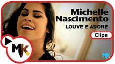 Michelle Nascimento - Louve e Adore (Clipe Oficial HD MK Music)