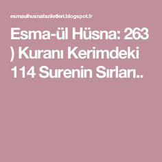 Esma-ül Hüsna: 263 ) Kuranı Kerimdeki 114 Surenin Sırları..