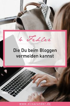 4 Fehler bei Bloggern, Blogger Tipps, Blog Business, Business aufbauen, Corporate Blog, Business Tipps, Blogging, Unternehmer_in, Entrepreneur_in, Business starten