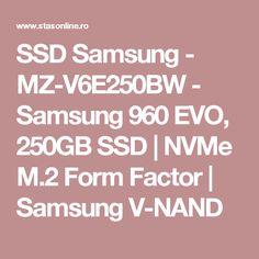 SSD Samsung - MZ-V6E250BW - Samsung 960 EVO, 250GB SSD | NVMe M.2 Form Factor | Samsung V-NAND