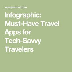 Infographic: Must-Have Travel Apps for Tech-Savvy Travelers