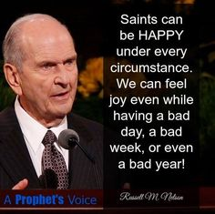 Happy no matter what. Gospel Quotes, Lds Quotes, Uplifting Quotes, Inspirational Quotes, General Conference Quotes, Conference Talks, Mormon Messages, Follow The Prophet, The Prophet