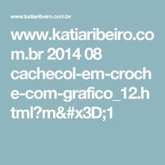www.katiaribeiro.com.br 2014 08 cachecol-em-croche-com-grafico_12.html?m=1