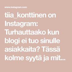 tiia_konttinen on Instagram: Turhauttaako kun blogi ei tuo sinulle asiakkaita? Tässä kolme syytä ja miten korjaat ne: 1   Ohjaat lukijat verkkokauppaan mutta et… Sun And Stars, You Make Me Happy, Youtube, Instagram, Youtubers, Youtube Movies