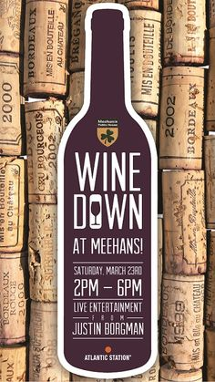 Wine Down at Meehan's-Saturday, March 23! Live entertainment from 2:00 - 6:00pm.