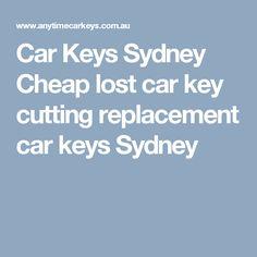 Car Keys Sydney Cheap lost car key cutting replacement car keys Sydney