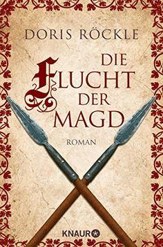 Die Flucht der Magd: Historischer Roman von Doris Röckle https://www.amazon.de/dp/B01FYMJWKW/ref=cm_sw_r_pi_dp_x_kNa-xbAMQ4RJ6