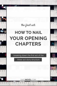 The First Act: Nailing Your Novel's Opening Chapters
