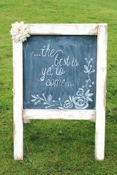 best is yet to come wedding #sign @weddingchicks