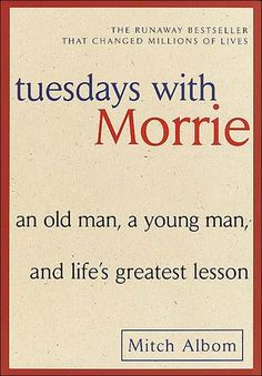 Tuesdays with Morrie by Mitch Albom by Mitch Albom