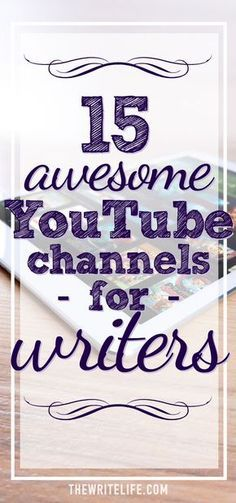 15 awesome YouTube channels for writers.