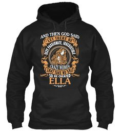 God Create Ella Name Shirt Black Sweatshirt Front