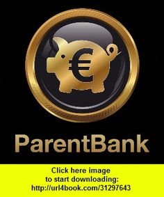 ParentBank, iphone, ipad, ipod touch, itouch, itunes, appstore, torrent, downloads, rapidshare, megaupload, fileserve