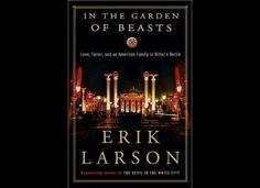 """In the Garden of Beasts"" by Erik Larson"