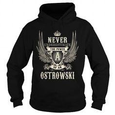 Awesome Tee OSTROWSKI, OSTROWSKIYEAR, OSTROWSKIBIRTHDAY, OSTROWSKIHOODIE, OSTROWSKINAME, OSTROWSKIHOODIES - TSHIRT FOR YOU T-Shirts