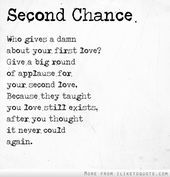 Second chance. Give a big round of applause for your second love. They taught you love still exists, after you thought it never could again.  Second chance. Give a big round of applause for your second love. They taught you love still exists, after you thought it never could again.    This image has get 3 repins.    Author: N Banu Chandrika #applause #Big #chance #exists #Give #Love #taught #Thought