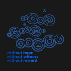 Check out this awesome 'Without+Hope%2C+Without+Witness%2C+Without+Reward' design on @TeePublic!