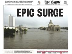 A historic flood, beyond the 500-year flood level, inundated Cedar Rapids on my third day as editor. My staff excelled in coverage, including this double-truck front page, winning lots of awards, including the Sigma Delta Chi Award for Deadline Reporting.