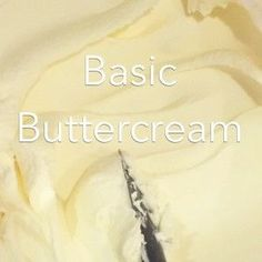 Basic Buttercream - Buttercream doesn't have to be fancy to be fabulous! try this easy to make, versatile, and delicious recipe for yourself! | www.vivalabuttercream.com