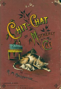 Robert Michael Ballantyne, Chit-Chat by a Motherly Cat, 1888