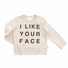 Tiny Cottons - I Like Your Face sweatshirt