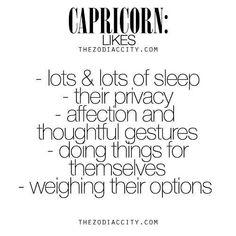 What Zodiac Capricorn Like. Spot on! Capricorn Aquarius Cusp, All About Capricorn, Capricorn Quotes, Zodiac Signs Capricorn, Capricorn And Aquarius, Zodiac Sign Facts, My Zodiac Sign, Astrology Signs, Pisces Horoscope