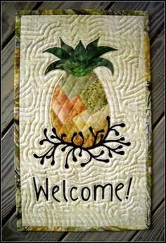Pineapple Welcome Quilted Wall Hanging--a few tweaks to colors and a very customizable house warming gift. :)