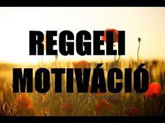 REGGELI MOTIVÁCIÓ l A tökéletes reggel - YouTube Company Logo, Youtube, Youtubers, Youtube Movies