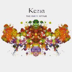 All The Time I Was Listening To My Own Wall of Sound: Kezia - The Dirty Affair