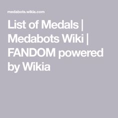List of Medals | Medabots Wiki | FANDOM powered by Wikia